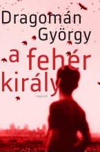 A FEHÉR KIRÁLY (JAVÍTOTT KIADÁS) - Ekönyv - DRAGOMÁN GYÖRGY
