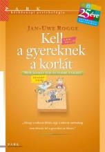 KELL A GYEREKNEK A KORLÁT (HÉTKÖZNAPI PSZICHOLÓGIA 25 ÉVE) - Ekönyv - ROGGE, JAN-UWE