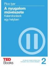 A NYUGALOM MŰVÉSZETE - KALANDOZÁSOK EGY HELYBEN - Ekönyv - LYER, PICO