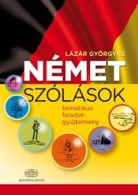 NÉMET SZÓLÁSOK- TEMATIKUS FELADATGYŰJTEMÉNY - Ekönyv - LÁZÁR GYÖRGYNÉ