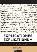 EXPLICATIONES EXPLICATIONUM - FILOZÓFIA, IRODALOM ÉS EGZEGETIKA ENYEDI GYÖRGY ÉL - Ekönyv - SIMON JÓZSEF
