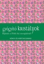 GYÓGYÍTÓ KRISTÁLYOK - KÖNYV ÉS KÁRTYACSOMAG - Ekönyv - KOSSUTH KIADÓ ZRT.