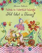 HOL LEHET A TAVASZ? - MELINDA ÉS CUKORFALAT KALANDJAI - Ekönyv - CAFFERATA, FLORENCIA