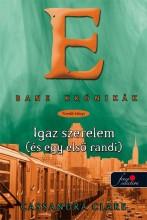 IGAZ SZERELEM (ÉS AZ ELSŐ RANDI) - FŰZÖTT - BANE KRÓNIKÁK 10. - Ekönyv - CLARE, CASSANDRA