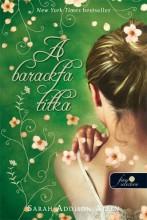A BARACKFA TITKA - KÖTÖTT - Ekönyv - ALLEN, SARAH ADDISON