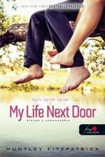 MY LIFE NEXT DOOR - ÉLETEM A SZOMSZÉDBAN - Ebook - FITZPATRICK, HUNTLEY