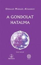 A GONDOLAT HATALMA - Ekönyv - AIVANHOV, OMRAAM MIKHAEL