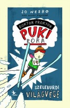 DOKTOR PROKTOR PUKIPORA 3. - SZELEBURDI VILÁGVÉGE (ÚJ, 2014!) - Ekönyv - NESBO, JO