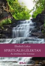 SPIRITUÁLIS LÉLEKTAN - AZ ÉRTELMES ÉLET FORRÁSAI - Ekönyv - LUKAS, ELISABETH