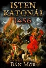 ISTEN KATONÁI - 1456 - Ekönyv - BÁN MÓR