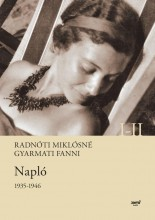 NAPLÓ 1935-1946 I-II. - Ebook - RADNÓTI MIKLÓSNÉ GYARMATI FANNI
