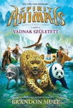 VADNAK SZÜLETETT - SPIRIT ANIMALS 1. - Ekönyv - MULL, BRANDON
