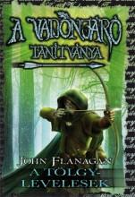 A TÖLGYLEVELESEK - A VADONJÁRÓ TANÍTVÁNYA 4. - Ekönyv - FLANAGAN, JOHN