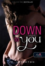 DOWN TO YOU - RAJTAD ÁLL - FŰZÖTT - Ebook - LEIGHTON, M.