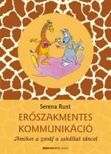 ERŐSZAKMENTES KOMMUNIKÁCIÓ - AMIKOR A ZSIRÁF A SAKÁLLAL TÁNCOL - Ekönyv - RUST, SERENA