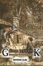 GRIMM TESTVÉREK ÖSSZEGYŰJTÖTT MESÉI - Ekönyv - BENEDEK ELEK