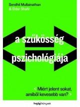 A SZŰKÖSSÉG PSZICHOLÓGIÁJA - Ekönyv - MULLAINATHAN, SENDHIL-SHAFIR, ELDAR