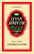 A HUNOR UTCA TITKA - TEVAN KÖNYVTÁR - Ekönyv - PETŐCZ ANDRÁS
