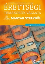 ÉRETTSÉGI TÉMAKÖRÖK VÁZLATA MAGYAR NYELVBŐL - Ekönyv - BRENYÓNÉ MALUSTYIK ZSUZSANNA, JANKAY ÉVA