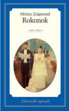 ROKONOK - ÉLETRESZÓLÓ REGÉNYEK - - Ekönyv - MÓRICZ ZSIGMOND