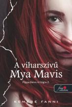 A VIHARSZÍVŰ MYA MAVIS - FŰZÖTT - PIPPA KENN TRILÓGIA 2. - Ekönyv - KEMESE FANNI