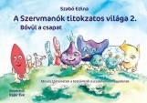 A SZERVMANÓK TITOKZATOS VILÁGA 2. - BŐVÜL A CSAPAT - Ekönyv - SZABÓ EDINA