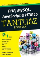 PHP, MYSQL, JAVASCRIPT & HTML5 - TANTUSZ KÖNYVEK - Ekönyv - SUEHRING, STEVEN-VALADE, JANET