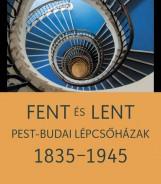 FENT ÉS LENT - PEST-BUDAI LÉPCSŐHÁZAK 1835-1945 - Ekönyv - SOMLAI TIBOR - SZÉKELY PÉTER
