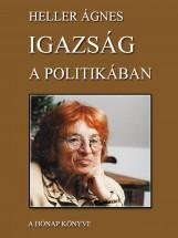 Igazság a politikában - Ebook - Heller Ágnes