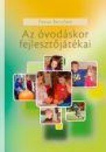 AZ ÓVODÁSKOR FEJLESZTŐJÁTÉKAI - Ekönyv - PERLAI REZSŐNÉ