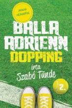 DOPPING - BALLA ADRIENN 2. - Ekönyv - SZABÓ TÜNDE