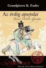 AZ ÖRDÖG APOSTOLAI - ZRÍNYI MILÓS IFJÚSÁGA - Ekönyv - GRANDPIERRE K. ENDRE