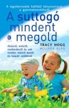 A SUTTOGÓ MINDENT MEGOLD /2014/ - Ekönyv - HOGG, TRACY-BLAU, MELINDA
