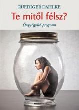 TE MITŐL FÉLSZ? - ÖNGYÓGYÍTÓ PROGRAM - Ekönyv - DAHLKE, RUEDIGER