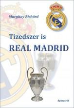 TIZEDSZER IS REAL MADRID - Ekönyv - MARGITAY RICHÁRD