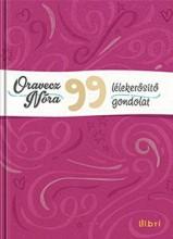 99 LÉLEKERŐSÍTŐ GONDOLAT - Ekönyv - ORAVECZ NÓRA