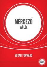 MÉRGEZŐ SZÜLŐK - LÉLEK KONTROLL (4. KIADÁS) - Ebook - FORWARD, SUSAN