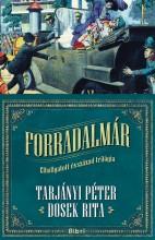 FORRADALMÁR - ELHALLGATOTT ÉVSZÁZAD TRILÓGIA 1. - Ekönyv - TARJÁNYI PÉTER - DOSEK RITA