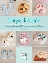 HORGOLT KISCIPŐK - CSINOS CIPŐK, SZANDÁLOK ÉS CSIZMÁK A LEGKISEBBEKNEK - Ekönyv - APALA, VITA