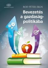 BEVEZETÉS A GAZDASÁGPOLITIKÁBA - Ekönyv - BOD PÉTER ÁKOS