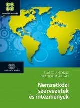 NEMZETKÖZI SZERVEZETEK ÉS INTÉZMÉNYEK - Ekönyv - BLAHÓ ANDRÁS, PRANDLER ÁRPÁD