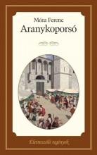 ARANYKOPORSÓ - ÉLETRE SZÓLÓ REGÉNYEK - Ekönyv - MÓRA FERENC