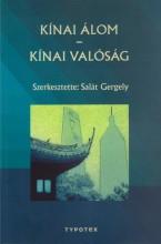 KÍNAI ÁLOM - KÍNAI VALÓSÁG - Ekönyv - SALÁT GERGELY (SZERKESZTŐ)