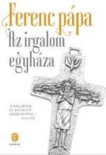 AZ IRGALOM EGYHÁZA - Ebook - FERENC PÁPA