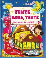 TENTE, BABA, TENTE - ALTATÓ VERSEK ÉS MONDÓKÁK - Ekönyv - SZALAY KÖNYVKIADÓ ÉS KERESKED?HÁZ KFT.