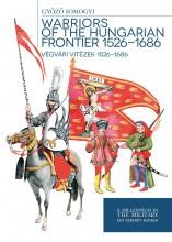 WARRIORS OF THE HUNGARIAN FRONTIER 1526-1686 - VÉGVÁRI VITÉZEK - Ekönyv - SOMOGYI GYŐZŐ
