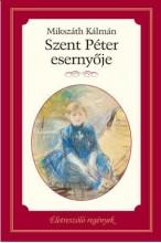 SZENT PÉTER ESERNYŐJE - ÉLETRESZÓLÓ REGÉNYEK - Ekönyv - MIKSZÁTH KÁLMÁN