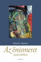 AZ ÖNISMERET AJÁNDÉKA - Ebook - BENNER, DAVID G.