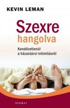 SZEXRE HANGOLVA - KENDŐZETLENÜL A HÁZASSÁGI INTIMITÁSRÓL - Ekönyv - LEMAN, KEVIN