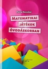 MATEMATIKAI JÁTÉKOK ÓVODÁSKORBAN - Ekönyv - PERLAI REZSŐNÉ